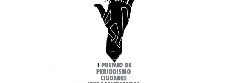 B-I PREMIO DE PERIODISMO  CIUDADES IBEROAMERICANAS  DE PAZ