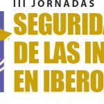 Del 14 al 15 de enero se realizarán en Madrid las III Jornadas de seguridad de las inversiones en Iberoamérica