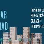 Abierto el plazo de presentación de trabajos al III Premio de Novela Gráfica-Ciudades Iberoamericanas